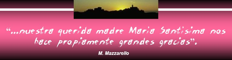 ...nuestra querida madre María Santísima nos hace propiamente grandes gracias .