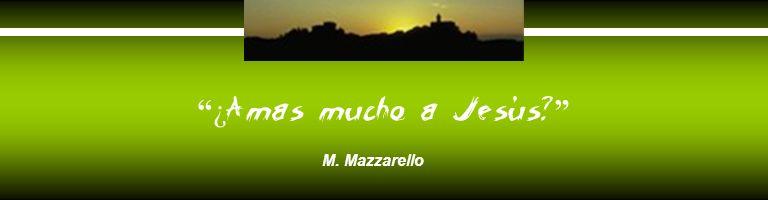 ¿Amas mucho a Jesús M. Mazzarello