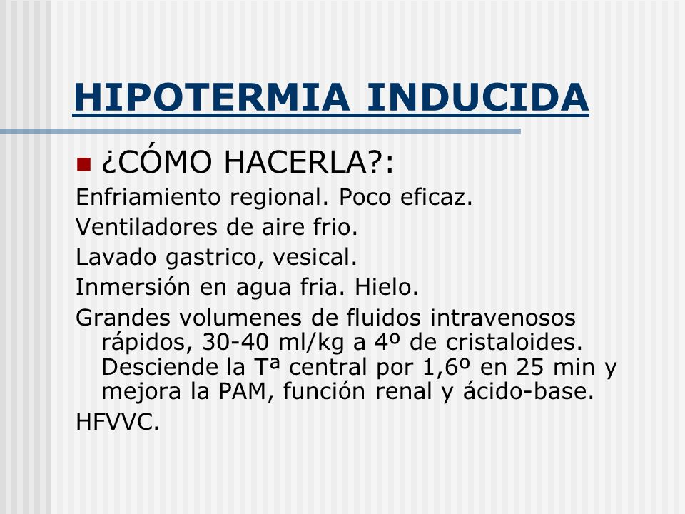 HIPOTERMIA INDUCIDA ¿CÓMO HACERLA :