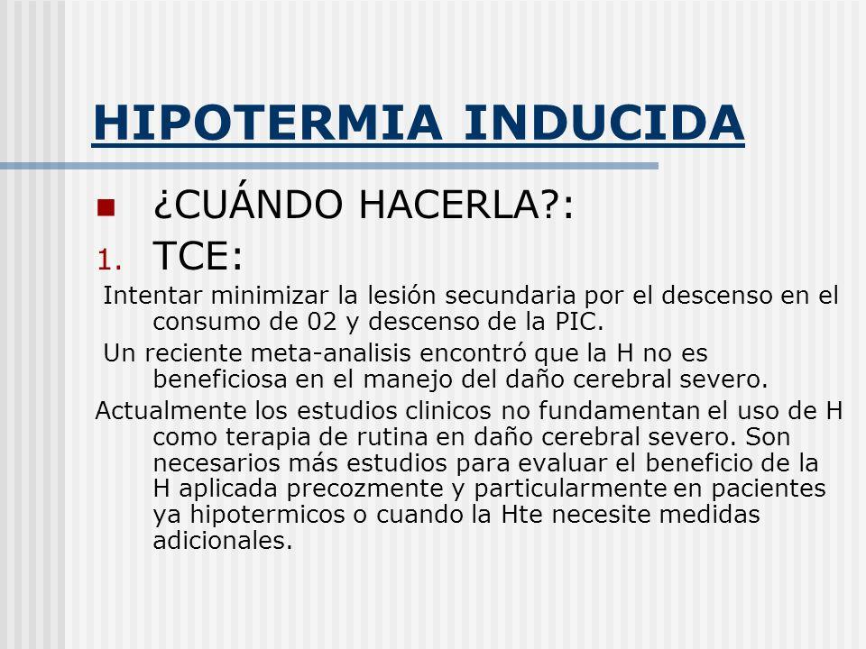 HIPOTERMIA INDUCIDA ¿CUÁNDO HACERLA : TCE: