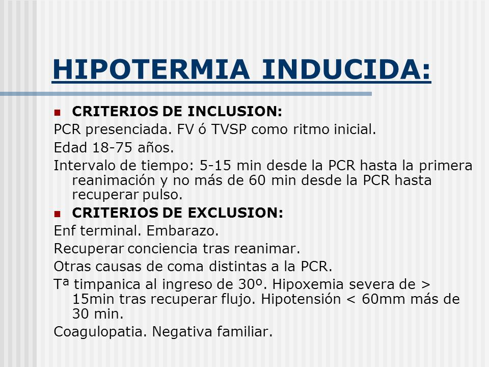 HIPOTERMIA INDUCIDA: CRITERIOS DE INCLUSION: