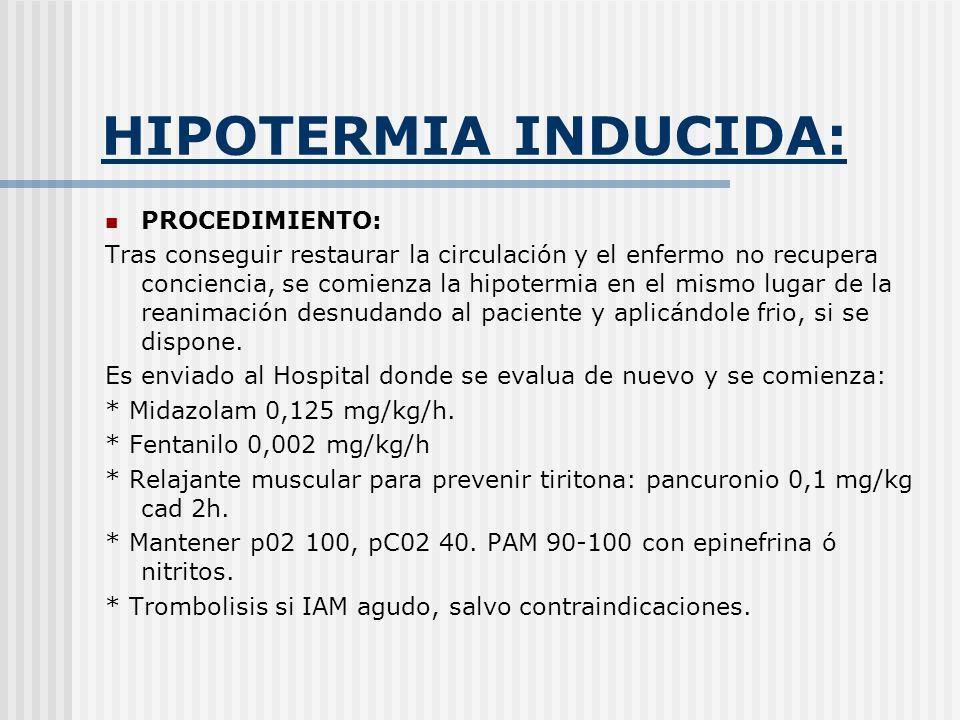 HIPOTERMIA INDUCIDA: PROCEDIMIENTO: