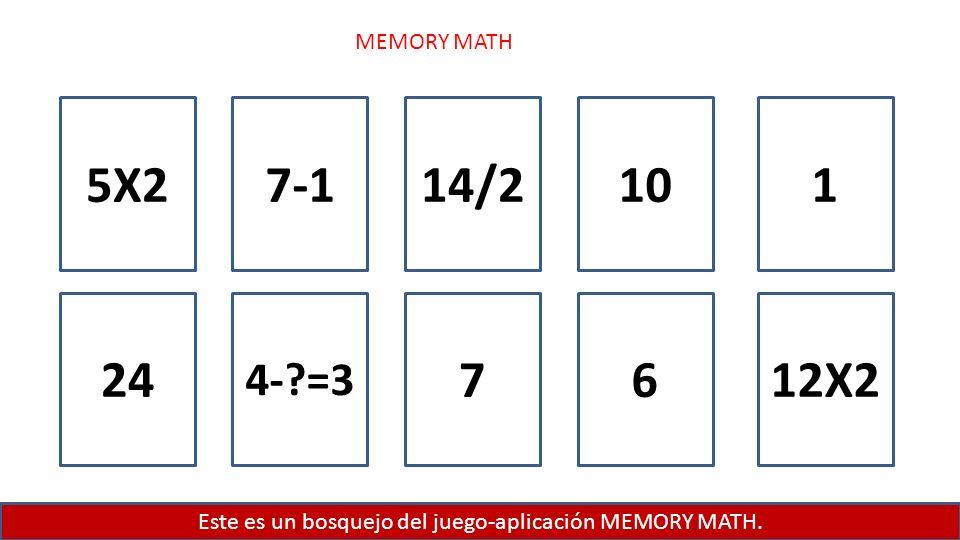 Este es un bosquejo del juego-aplicación MEMORY MATH.