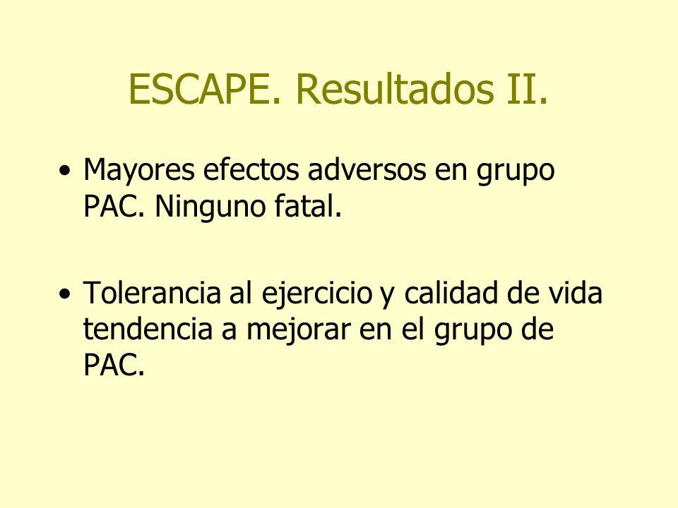 ESCAPE. Resultados II.Mayores efectos adversos en grupo PAC. Ninguno fatal.