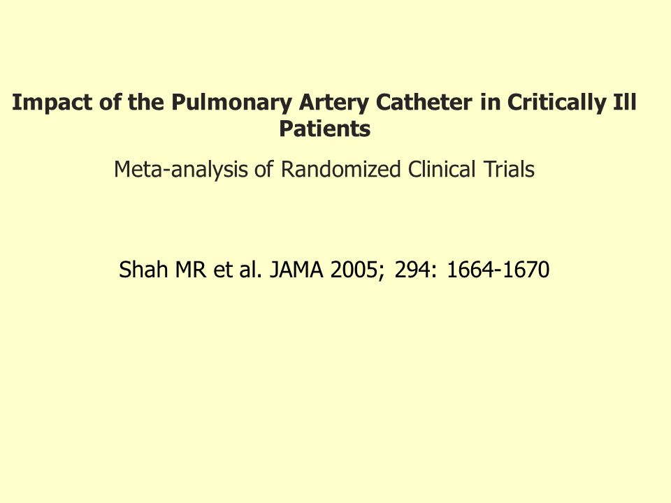 Impact of the Pulmonary Artery Catheter in Critically Ill Patients
