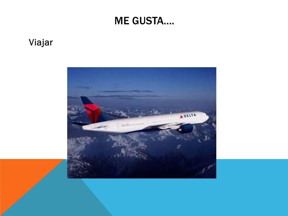 Me Gusta…. Viajar