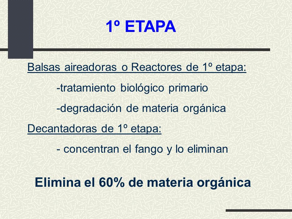 1º ETAPA Elimina el 60% de materia orgánica