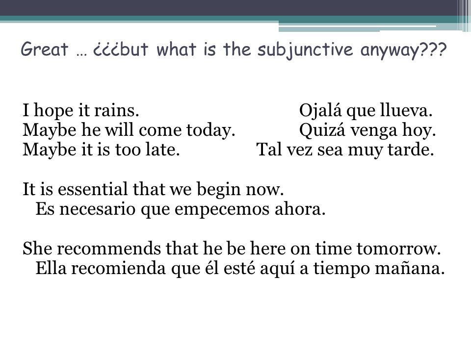 Great … ¿¿¿but what is the subjunctive anyway
