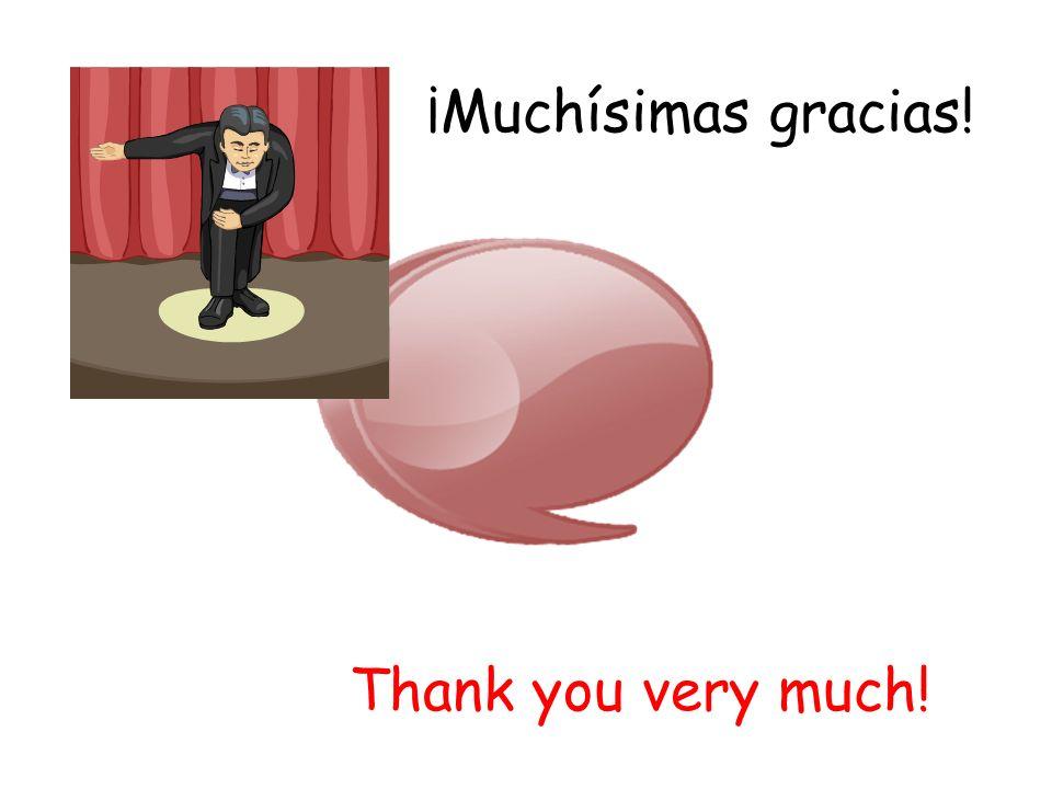 ¡Muchísimas gracias! Thank you very much!