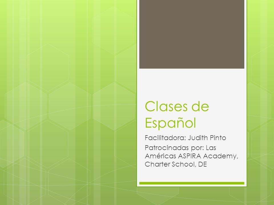 Clases de Español Facilitadora: Judith Pinto
