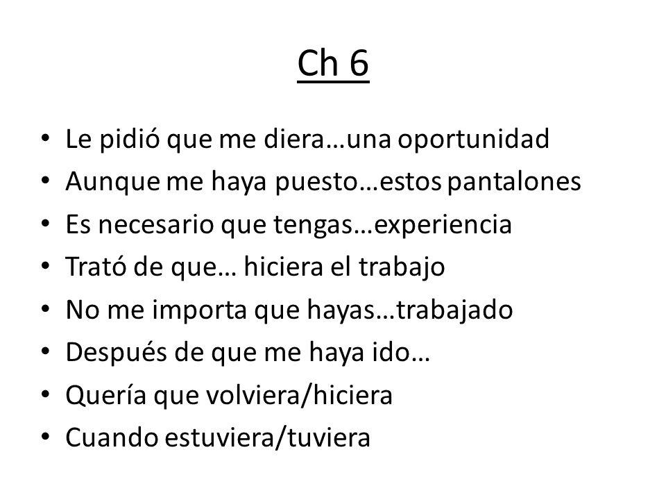 Ch 6 Le pidió que me diera…una oportunidad