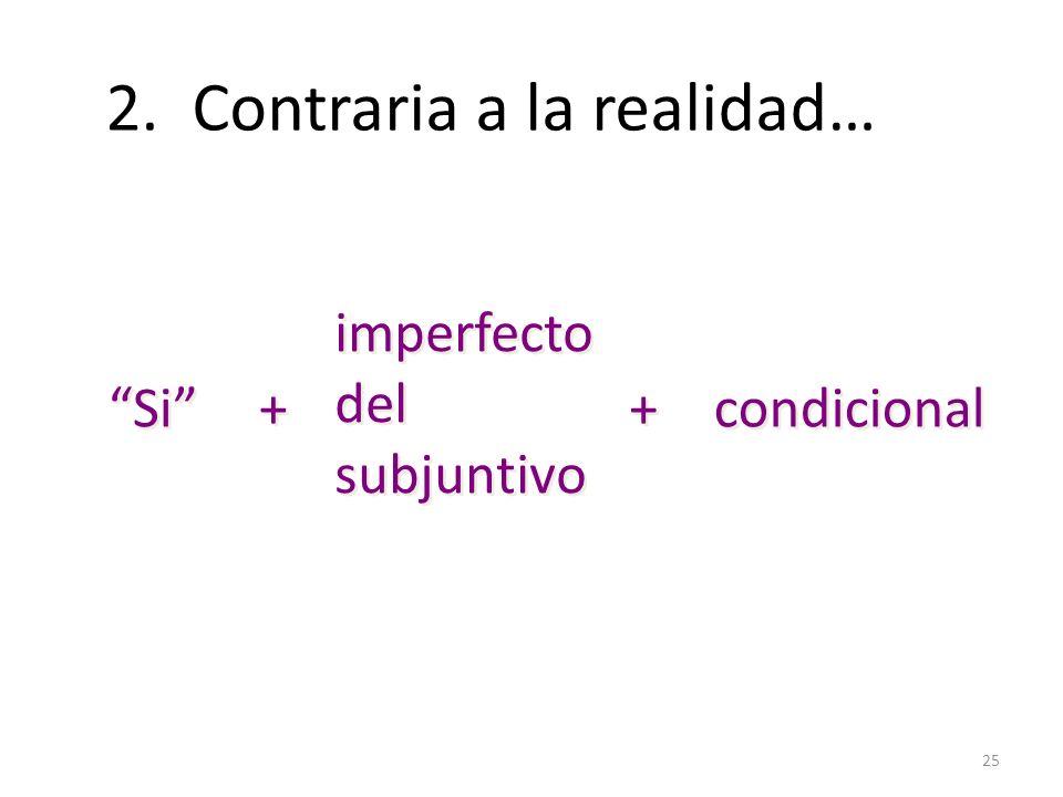 2. Contraria a la realidad…