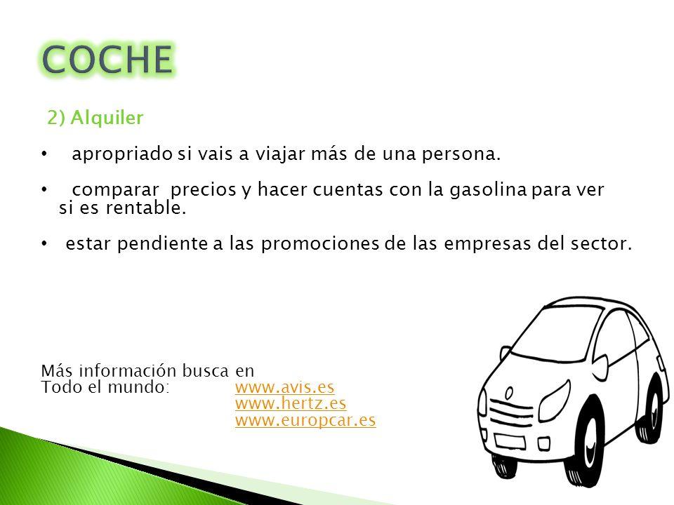 COCHE 2) Alquiler apropriado si vais a viajar más de una persona.