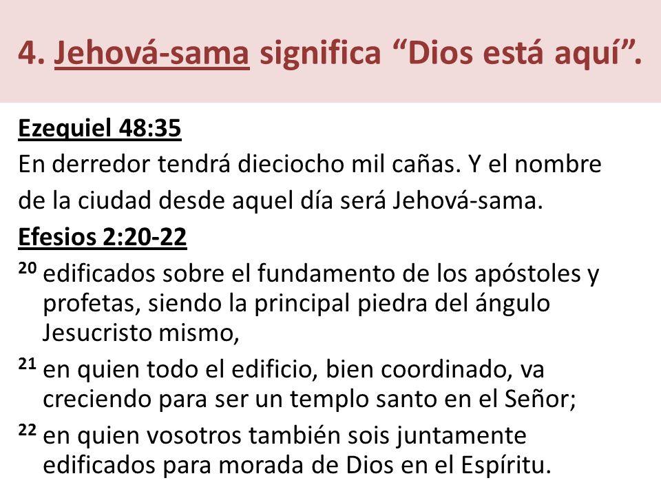 4. Jehová-sama significa Dios está aquí .