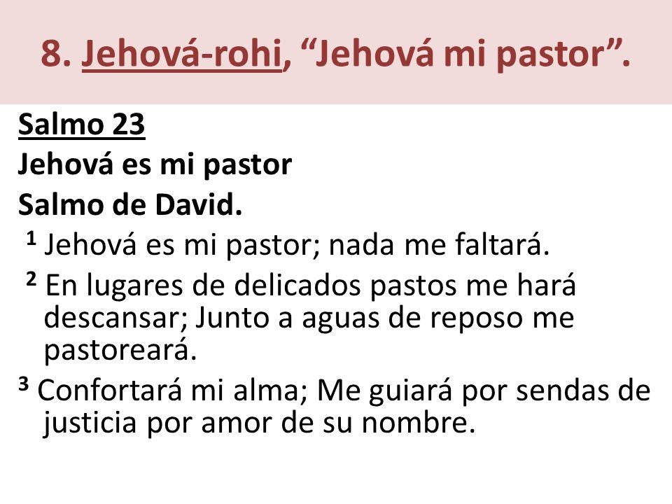 8. Jehová-rohi, Jehová mi pastor .