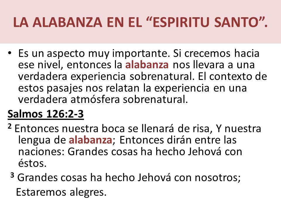 LA ALABANZA EN EL ESPIRITU SANTO .