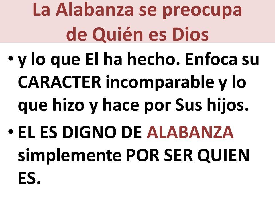 La Alabanza se preocupa de Quién es Dios