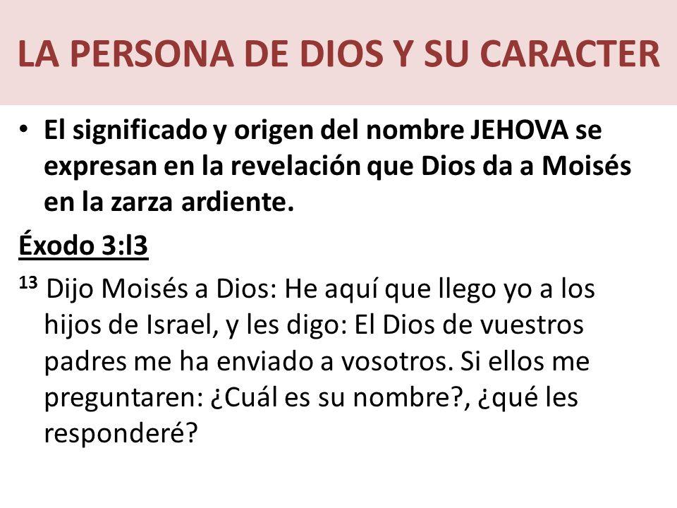 LA PERSONA DE DIOS Y SU CARACTER