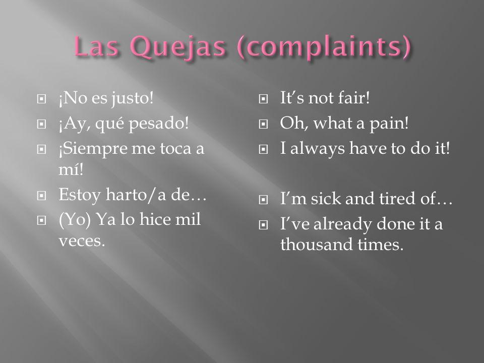 Las Quejas (complaints)