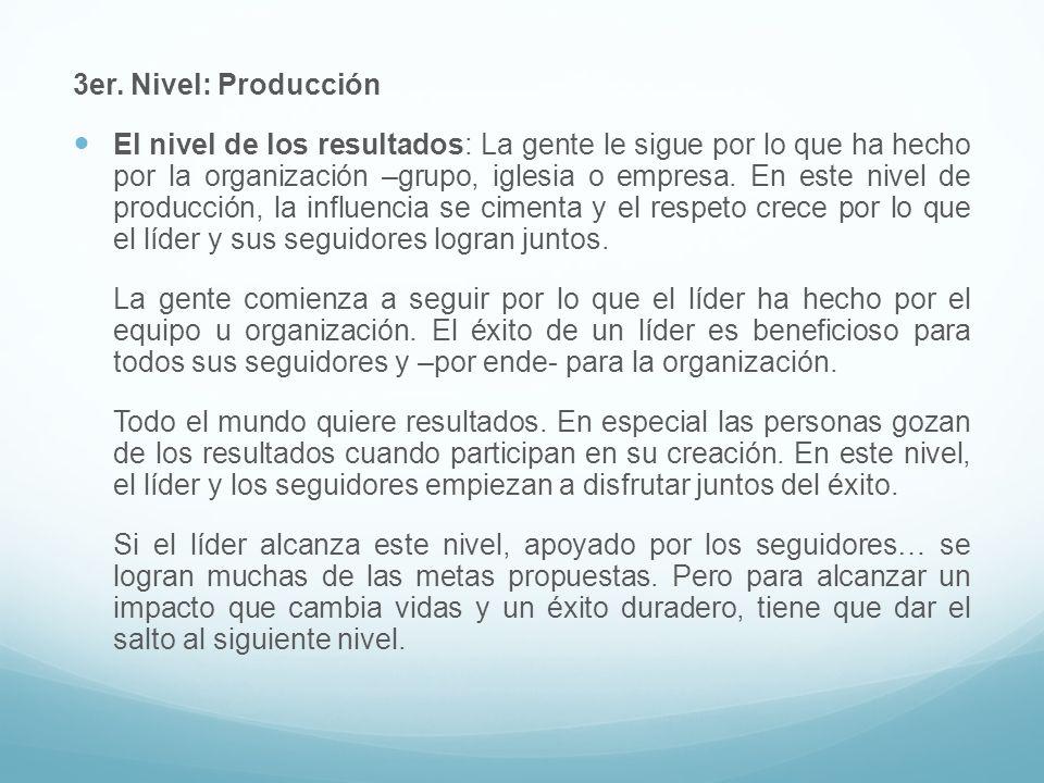 3er. Nivel: Producción