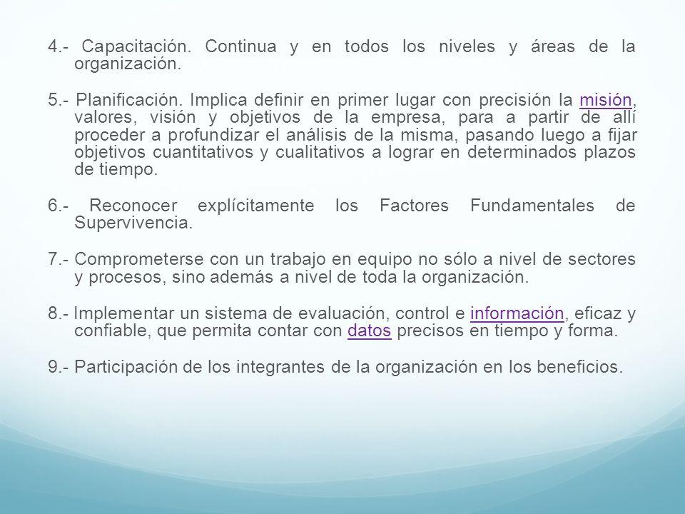 4.- Capacitación. Continua y en todos los niveles y áreas de la organización.