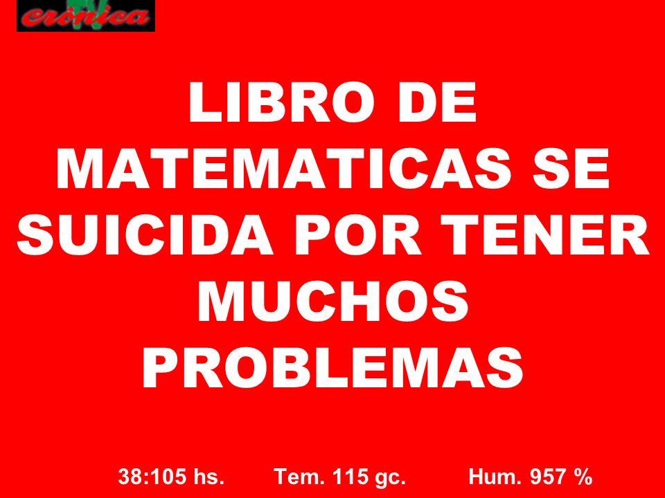 LIBRO DE MATEMATICAS SE SUICIDA POR TENER MUCHOS PROBLEMAS