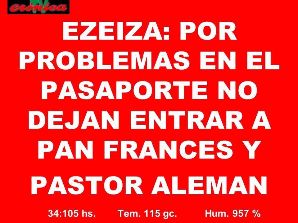 EZEIZA: POR PROBLEMAS EN EL PASAPORTE NO DEJAN ENTRAR A PAN FRANCES Y