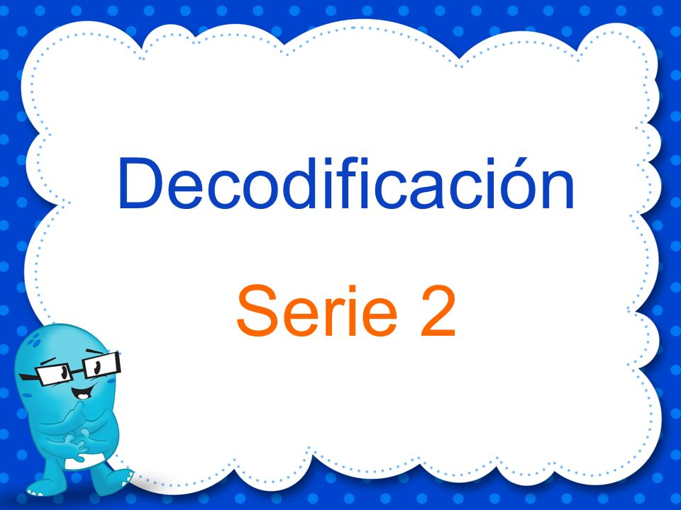 Decodificación Serie 2