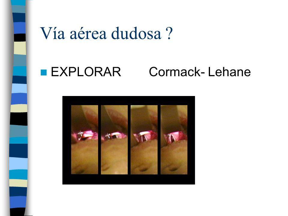Vía aérea dudosa EXPLORAR Cormack- Lehane
