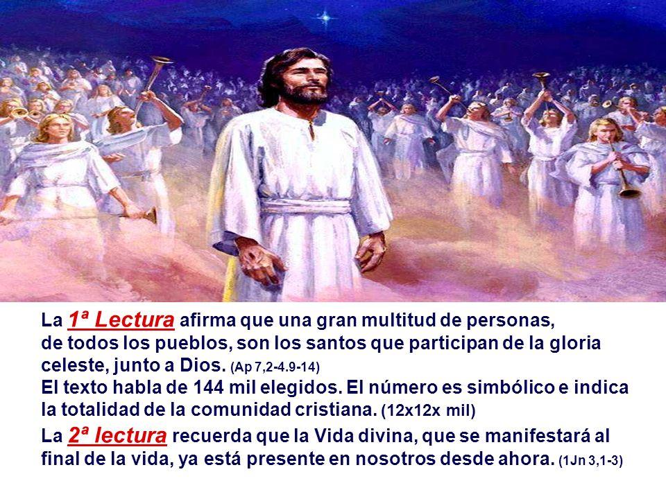 La 1ª Lectura afirma que una gran multitud de personas, de todos los pueblos, son los santos que participan de la gloria celeste, junto a Dios. (Ap 7,2-4.9-14)