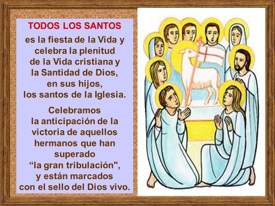 celebra la plenitud de la Vida cristiana y la Santidad de Dios,
