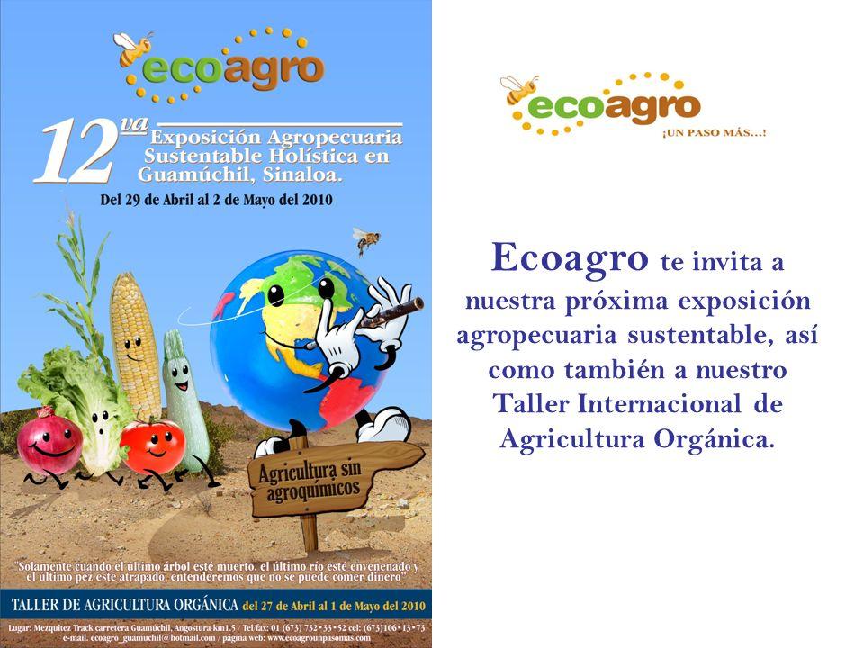 Ecoagro te invita a nuestra próxima exposición agropecuaria sustentable, así como también a nuestro Taller Internacional de Agricultura Orgánica.
