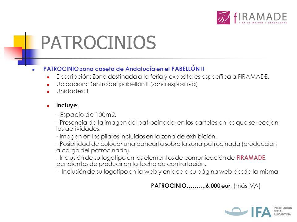 PATROCINIOS PATROCINIO……….6.000 eur. (más IVA) - Espacio de 100m2.