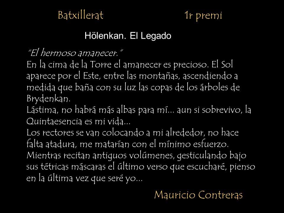 Batxillerat 1r premi Mauricio Contreras Hölenkan. El Legado