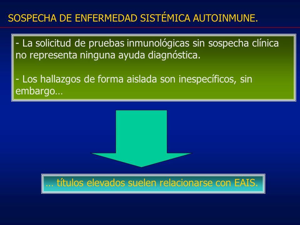 SOSPECHA DE ENFERMEDAD SISTÉMICA AUTOINMUNE.