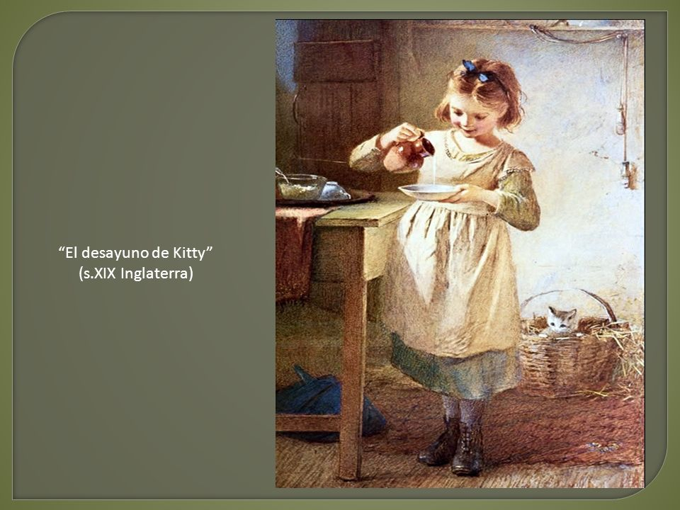 El desayuno de Kitty (s.XIX Inglaterra)