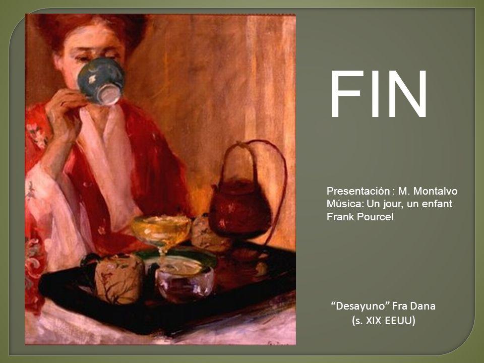 FIN Desayuno Fra Dana (s. XIX EEUU) Presentación : M. Montalvo