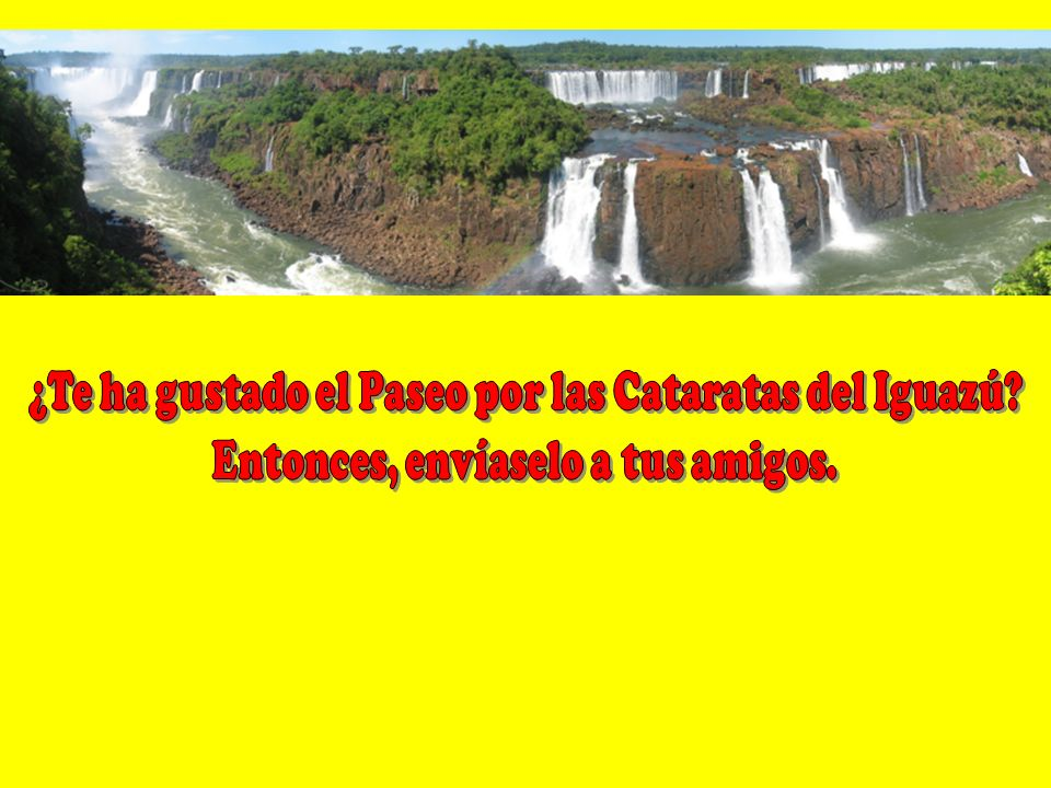 ¿Te ha gustado el Paseo por las Cataratas del Iguazú
