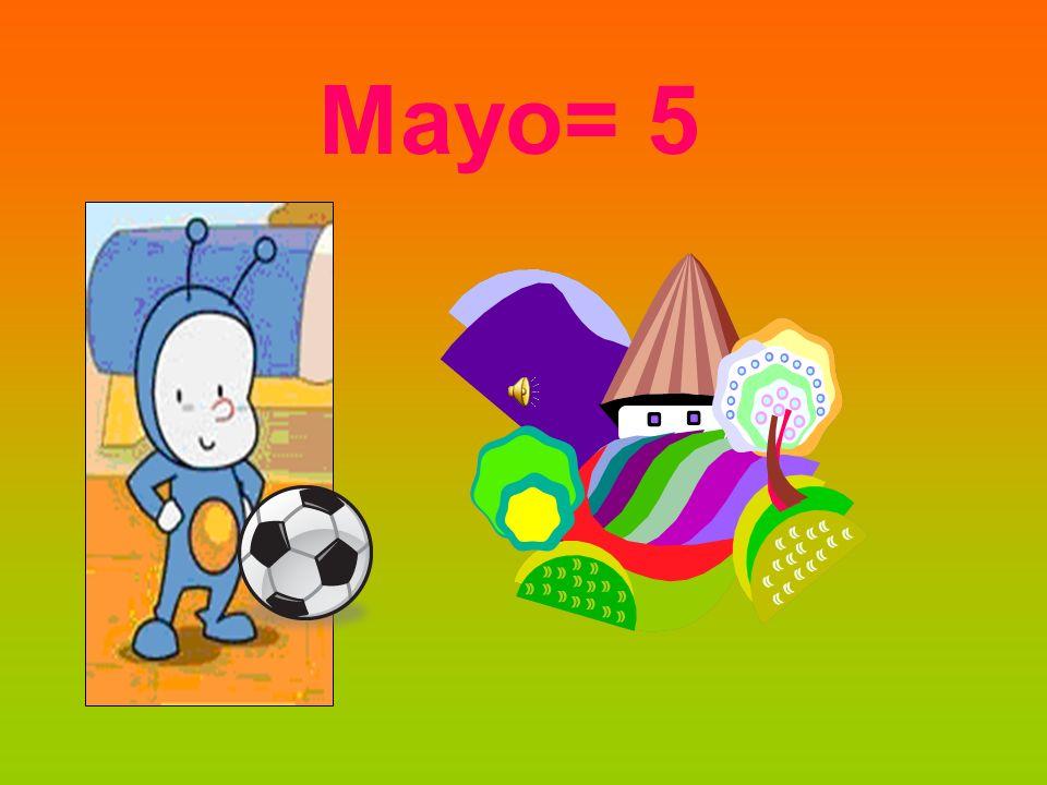 Mayo= 5