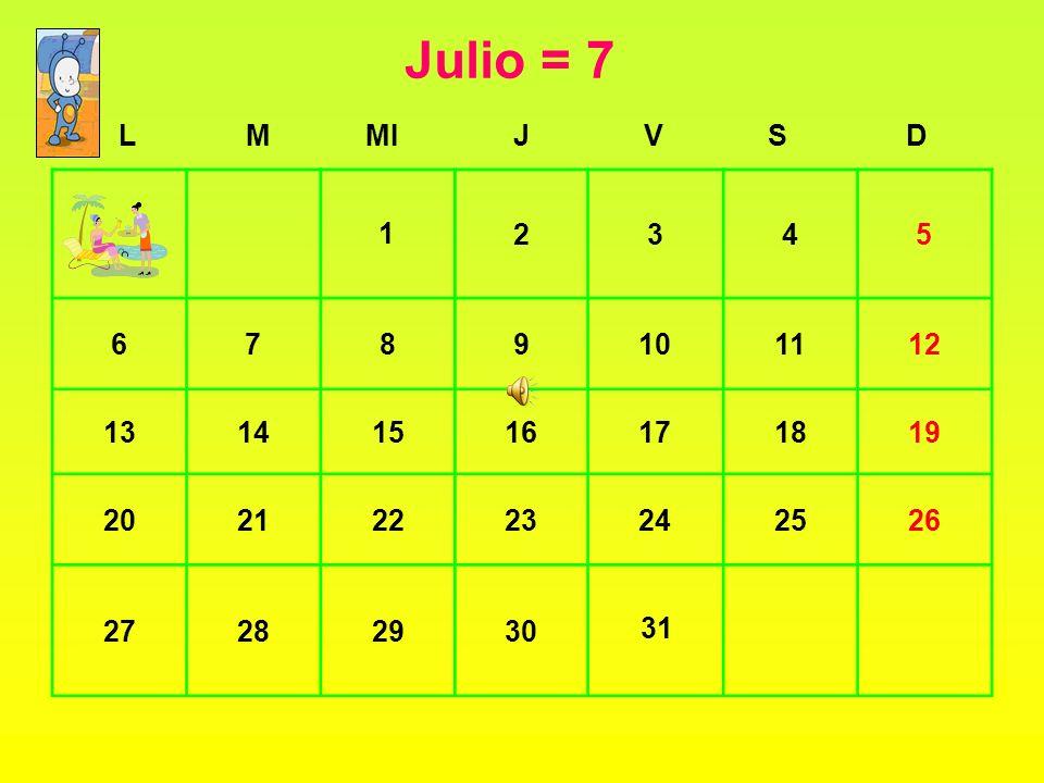 Julio = 7 L. M. MI. J. V. S. D. 2. 3. 4. 5. 6. 7. 8. 9. 10. 11. 12. 13. 14. 15.