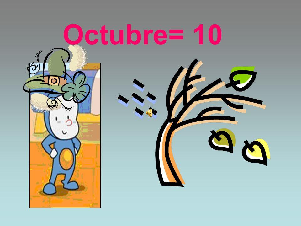Octubre= 10