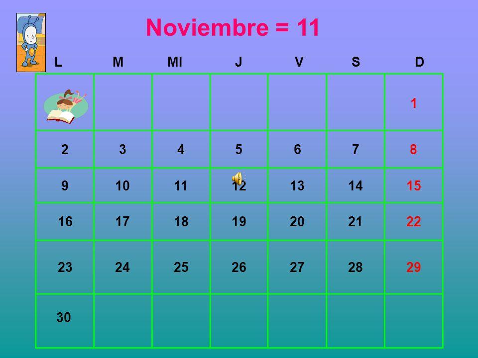 Noviembre = 11 L. M. MI. J. V. S. D. 2. 3. 4. 5. 6. 7. 8. 9. 10. 11. 12. 13. 14.