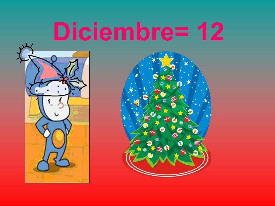 Diciembre= 12