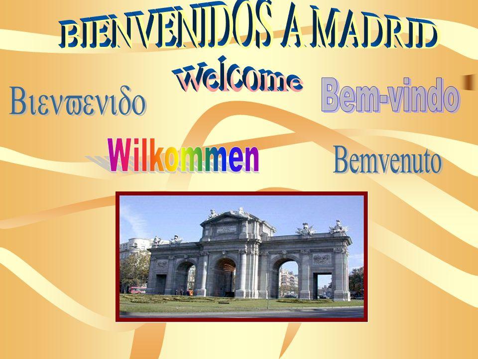 BIENVENIDOS A MADRID Welcome Bem-vindo Bienvenido Wilkommen Bemvenuto