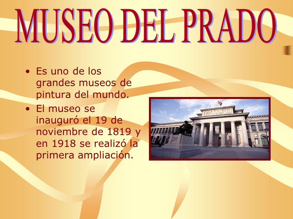 MUSEO DEL PRADO Es uno de los grandes museos de pintura del mundo.