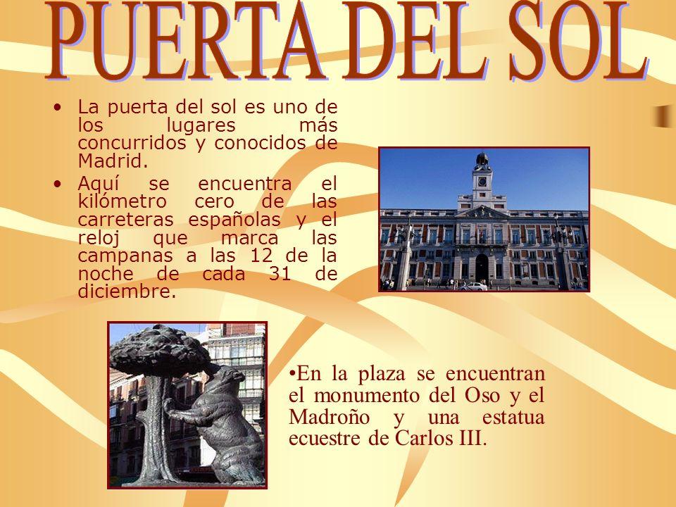 PUERTA DEL SOL La puerta del sol es uno de los lugares más concurridos y conocidos de Madrid.