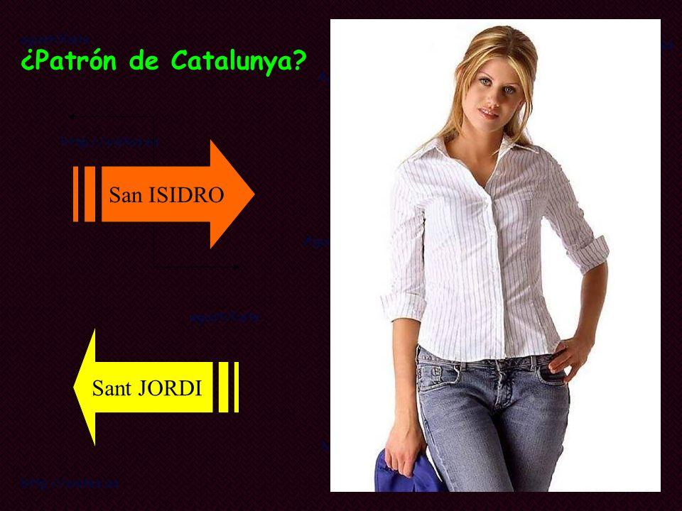 ¿Patrón de Catalunya San ISIDRO Sant JORDI