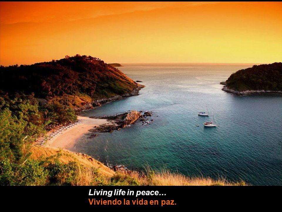 Living life in peace… Viviendo la vida en paz.