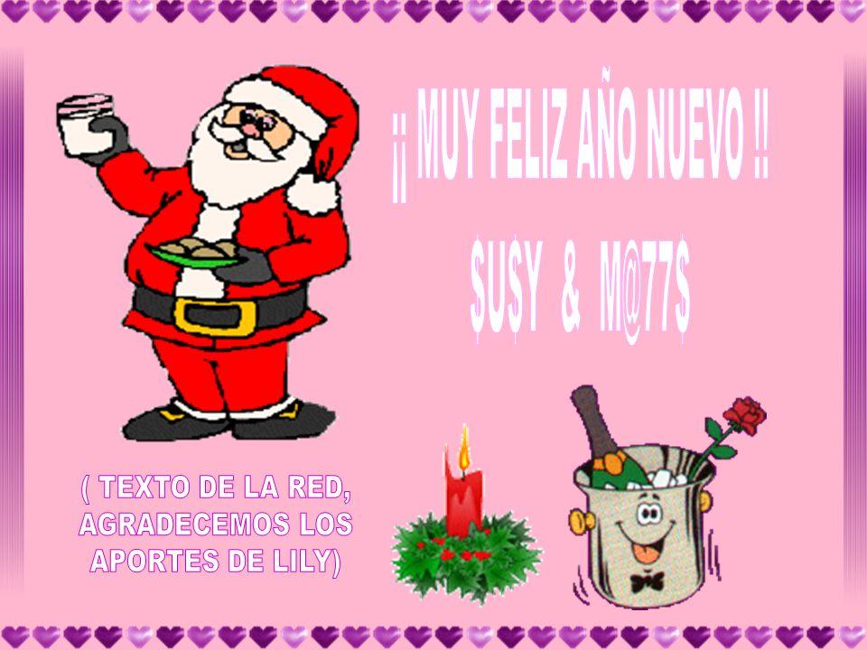 ¡¡ MUY FELIZ AÑO NUEVO !! $U$Y & M@77$ ( TEXTO DE LA RED, AGRADECEMOS LOS APORTES DE LILY)