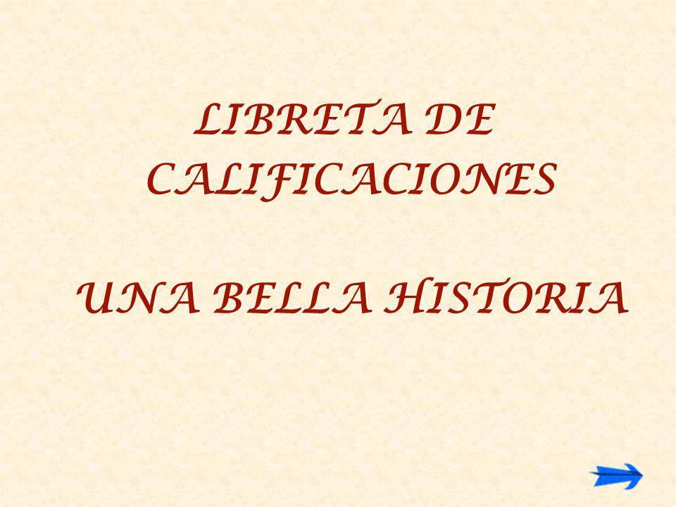 LIBRETA DE CALIFICACIONES UNA BELLA HISTORIA